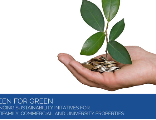 Green for Green: Financing Sustainable Initiatives for Multifamily, Commercial, and University Properties