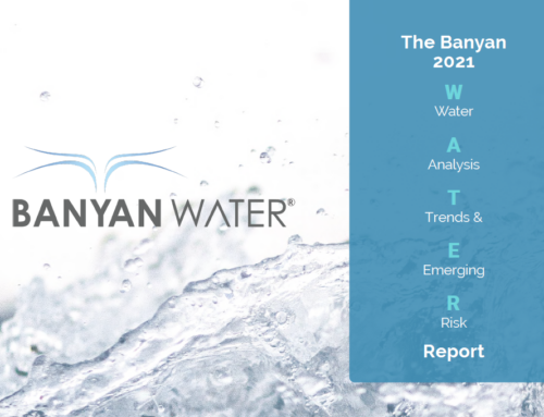 Banyan Water Releases 2021 W.A.T.E.R. Report Analyzing Costly Water Mismanagement and Historic Droughts